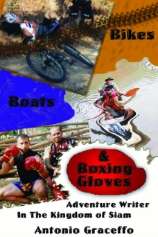Boat, Bikes, and Boxing Gloves Adventure Writer in the Kingdom of Siam